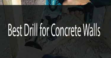 Best Drill for Concrete Walls