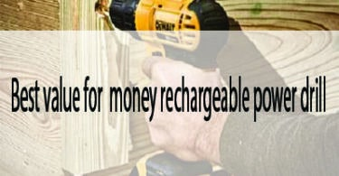 Best Value for Money Rechargeable Power Drills